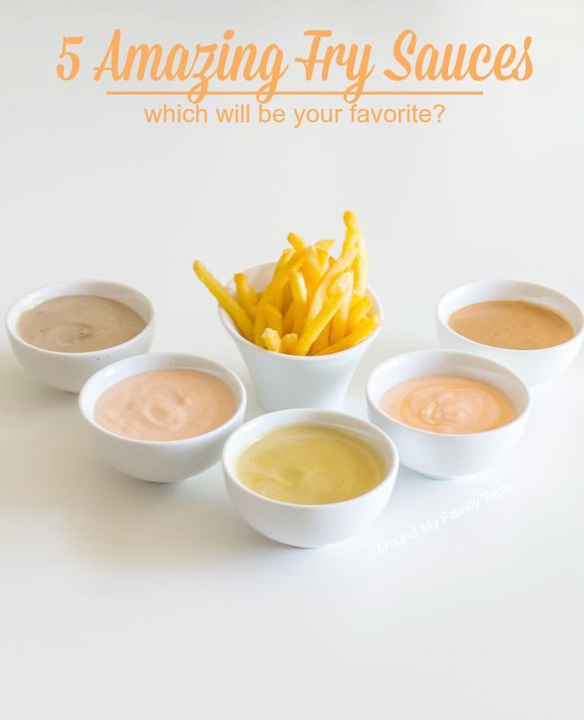 5 Amazing Fry Sauces THESE ARE SO GOOD AND EASY TO MAKE IN SECONDS AND THERE IS NO WAY THAT YOU WILL CHOOSE JUST ONE. SHARE WITH YOUR FAMILY AND FRIENDS...ENJOY