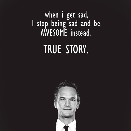 Barney Stinson: Life Motto, Mothers, Inspiration, Quotes, Awesome, Funny, Neil Patricks Harry, Barneys, True Stories