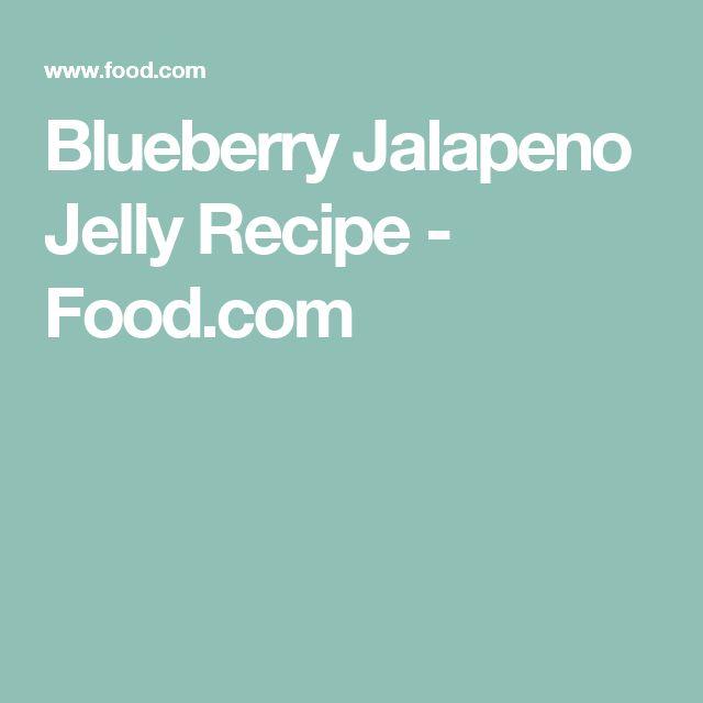 Blueberry Jalapeno Jelly Recipe - Food.com