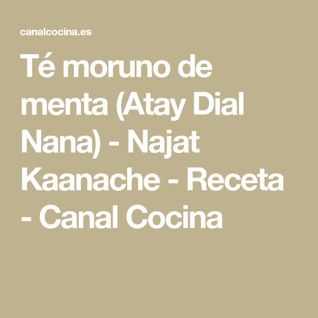 Té moruno de menta (Atay Dial Nana) - Najat Kaanache - Receta - Canal Cocina