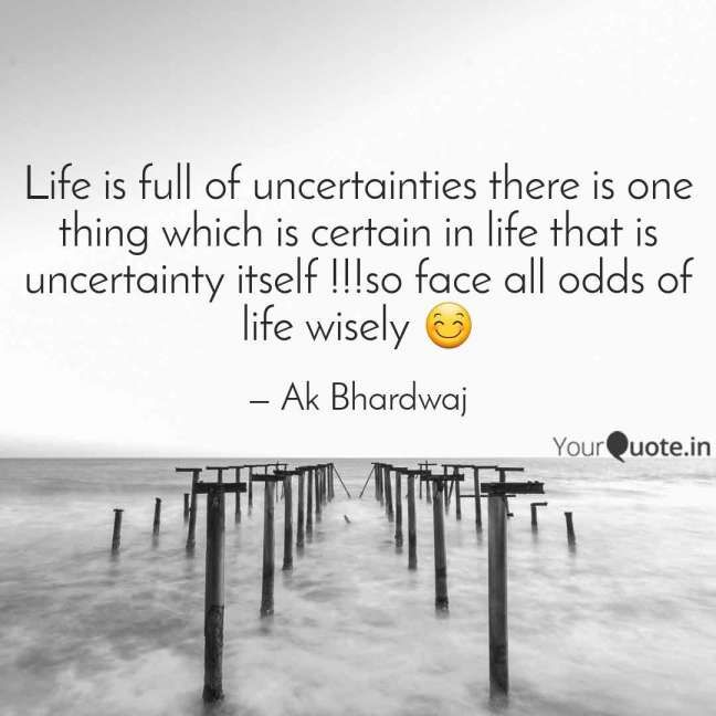 10 Life Is Full Of Uncertainties Quotes Life Quote Quoteslife99 Com In 2020 Uncertainty Quotes Graduation Quotes Funny Insightful Quotes
