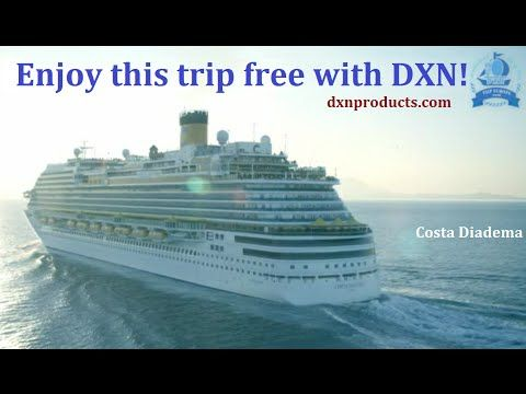 Dream voyage with DXN on Costa Diadema Luxury Ocean Liner