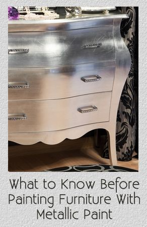 pBefore you decide to do a metallic paint on a piece of furniture, its important to understand a few things before you even buy the paint. Know What The Final Finish Will Look Like  There is a huge difference between what silver colored spray paint looks like on furniture /p