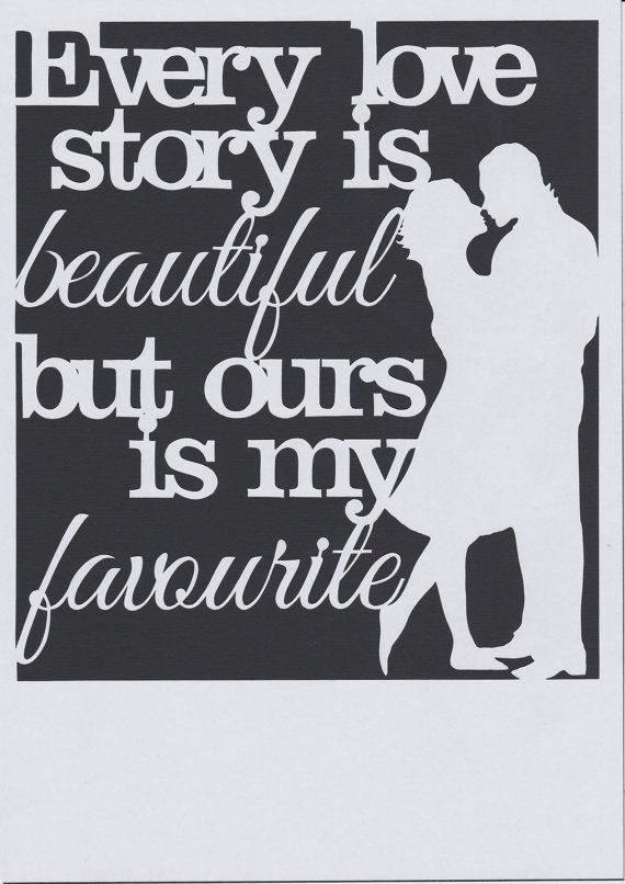 Ever Love Story is Beautiful, But Ours is my Favorite - Paper Cut Template