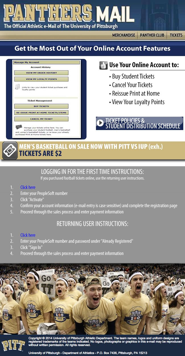 University of Pittsburgh - used a student onsale for Men's Basketball tickets as an opportunity to promote their new online account features – highlighting the ability to buy student tickets, cancel tickets, reissue print at home, and view loyalty points.