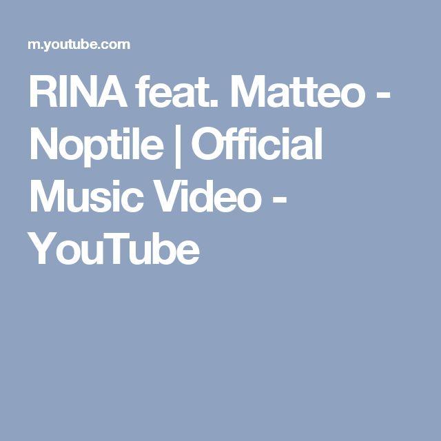 RINA feat. Matteo - Noptile | Official Music Video - YouTube