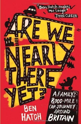 Are We Nearly There Yet?: A Familys 8000 Mile Car Journey Around Britain: Familys 8000 Miles Around Britain in a Vauxhall Astra by Ben Hatch, http://www.amazon.co.uk/dp/1849531552/ref=cm_sw_r_pi_dp_Yt.Drb18Y3JT8