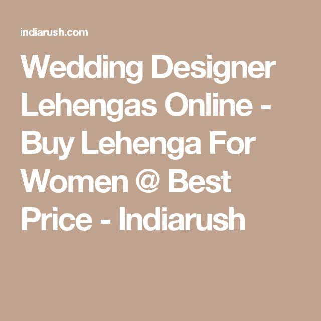 Wedding Designer Lehengas Online - Buy Lehenga For Women @ Best Price - Indiarush