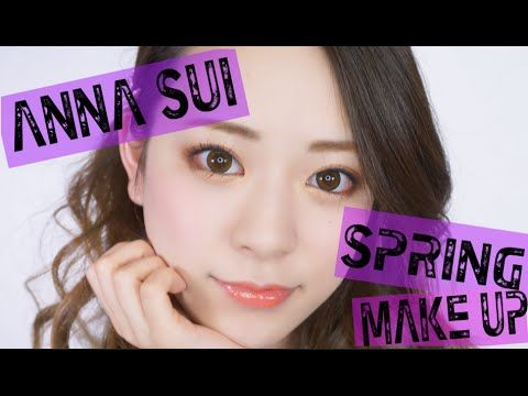 SPRING MAKE UP 〜ANNA SUI〜 - YouTube