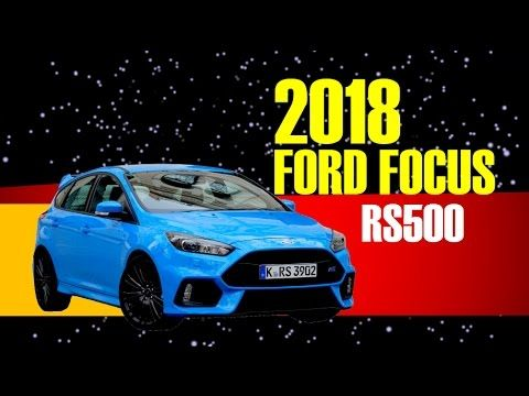 2018 Ford Focus RS500 | Specs, Performance, News