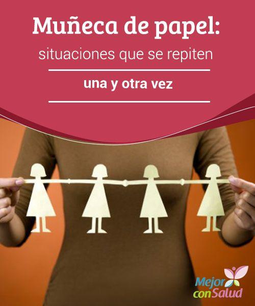 Muñeca de papel: situaciones que se repiten una y otra vez   Una muñeca de papel es aquella que forma una hilera con muchas otras. Una serie de figuras cortadas por el mismo patrón.