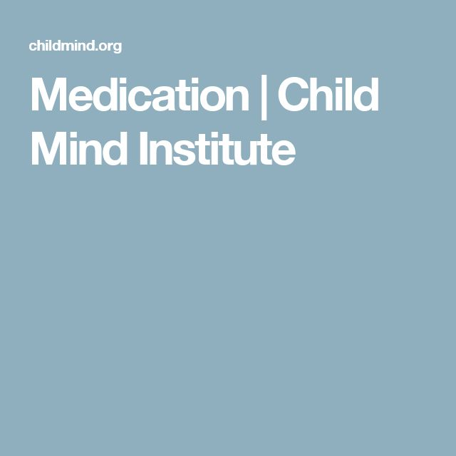 Medication | Child Mind Institute