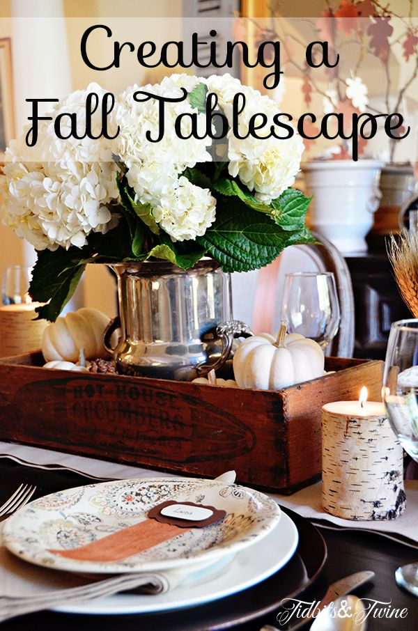 Tidbits & Twine - Creating a casual elegant fall tablescape varying shades of white, brown and silver.