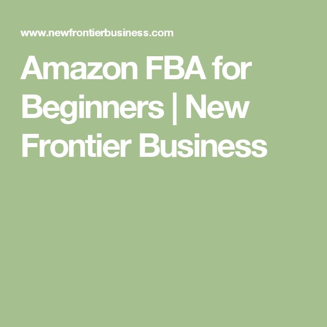 Amazon FBA for Beginners   New Frontier Business