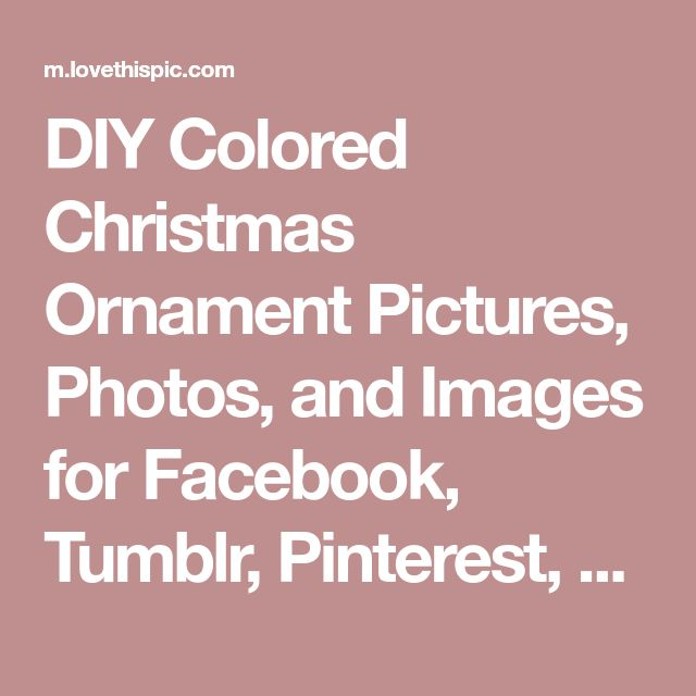 DIY Colored Christmas Ornament Pictures, Photos, and Images for Facebook, Tumblr, Pinterest, and Twitter