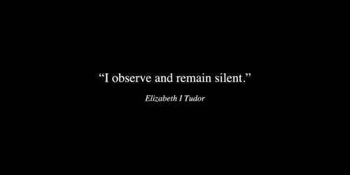 I observe and remain silent.