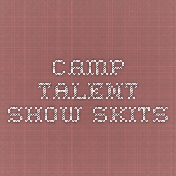 Camp Talent Show Skits - www.campingdude.com