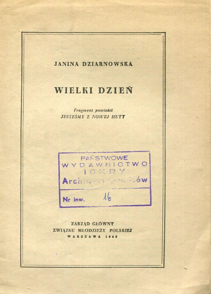 """""""Wielki dzień"""" (a fragment of a novel """"Jesteśmy z Nowej Huty"""") Janina Dziarnowska Published by Wydawnictwo Iskry 1952"""