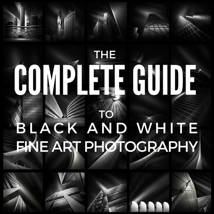 THE COMPLETE GUIDE TO BLACK AND WHITE FINE ART PHOTOGRAPHY - This guide to black and white fine art photography is a compilation of the most important principles of black and white photography, a collection of guidelines for monochrome photography
