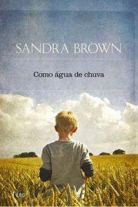 Bebendo Livros: Como Água de Chuva - Sandra Brown