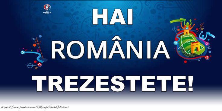 HAI ROMANIA TREZESTETE!
