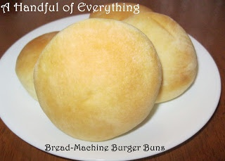 of Everything: Bread-Maker Burger Buns   A Handful of Everything ...