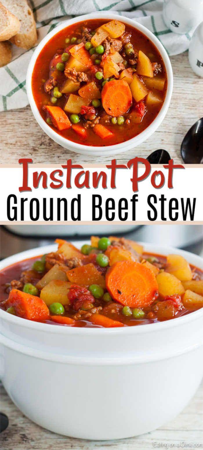 Instant Pot Ground Beef Stew Recipe Ground Beef Stews Soup With Ground Beef Beef Recipes