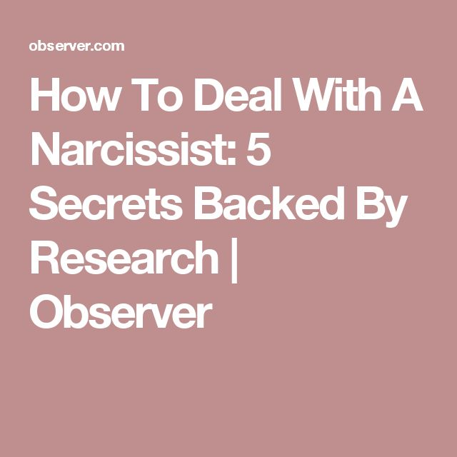 How To Deal With A Narcissist: 5 Secrets Backed By Research | Observer