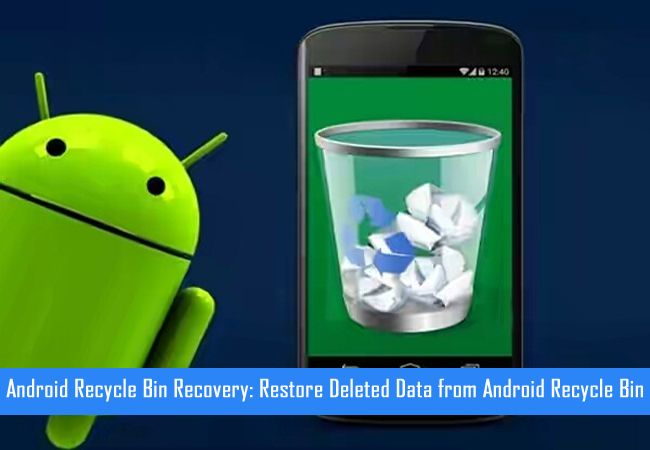 #Android #RecycleBin Recovery: #Restore Deleted #Data from Android Recycle Bin. #Apps that work like recycle bin on Android and help to restore deleted files on Android.