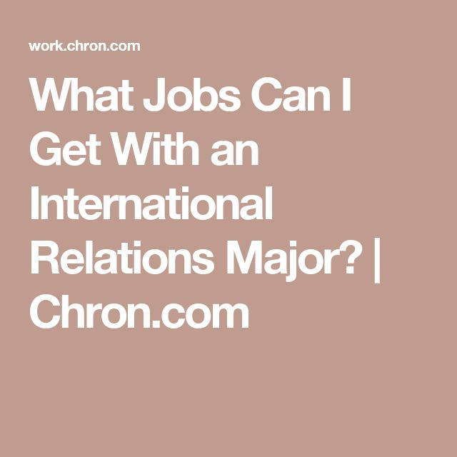What Jobs Can I Get With an International Relations Major? | Chron.com