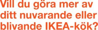 Vill du göra mer av ditt nuvarande eller blivande IKEA-kök?