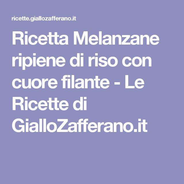 Ricetta Melanzane ripiene di riso con cuore filante - Le Ricette di GialloZafferano.it