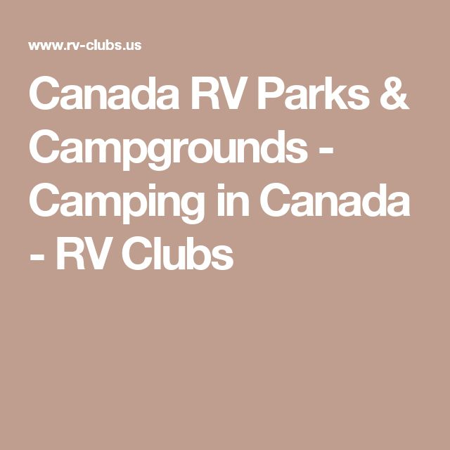 Canada RV Parks & Campgrounds - Camping in Canada - RV Clubs