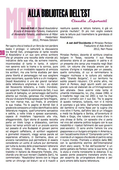 Le recensionidi Claudia Leporatti nelle pagine culturali di Most: due libri di autori est europei pubblicati in Italia nel 2012. http://www.eastjournal.net/ecco-a-voi-most-la-vostra-rivista-sulleuropa-centro-orientale/25797
