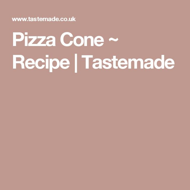 Pizza Cone ~ Recipe | Tastemade