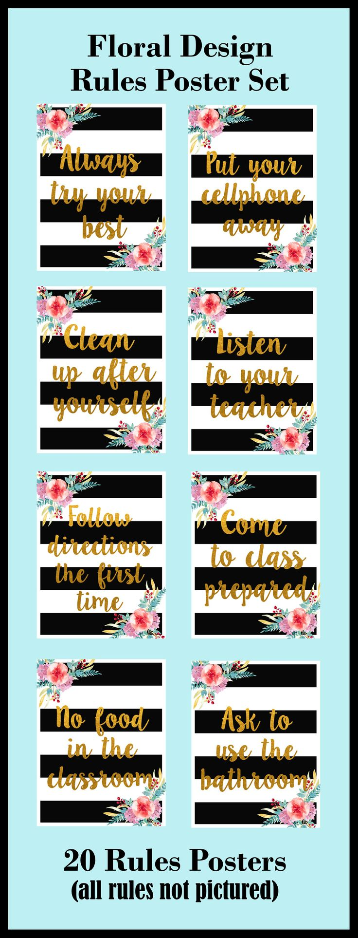 Floral Black Stripe Gold Cursive Poster Set, 20 posters in high resolution JPEG, 8.5x11 inches. Great for the general classroom or for the specials class (art, music, drama, physical education). This poster set is designed to be used in an upper elementary, middle school, or high school setting. 20 posters are included in this set to allow you to choose the rules that work best in your classroom.