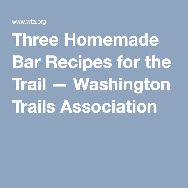 Three Homemade Bar Recipes for the Trail — Washington Trails Association
