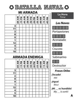 "Spanish Battleship Game - 2 DIFFERENT PAGES!Hours on the left and minutes on the top.Page 1 is time on a 12 hr clock with time of dayPage 2 is time on a 24 hr clockStudents must tell a time in order to attack a coordinate.For example instead of saying A4, a student would have to say ""Son las nueve y media de la noche"" to attack the coordinate.Includes necessary Spanish phrases for gameplay.Your students will LOVE this game."