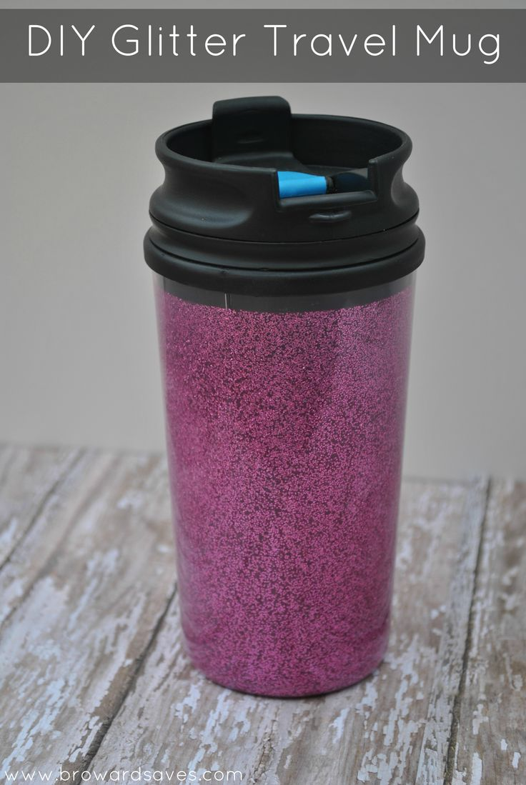 DIY Glitter Travel Mug - Costs just a $1, easy to do and it makes great party favors, teacher's gifts and more!
