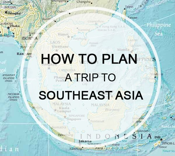 How to plan a trip to Southeast Asia – Travel around the world