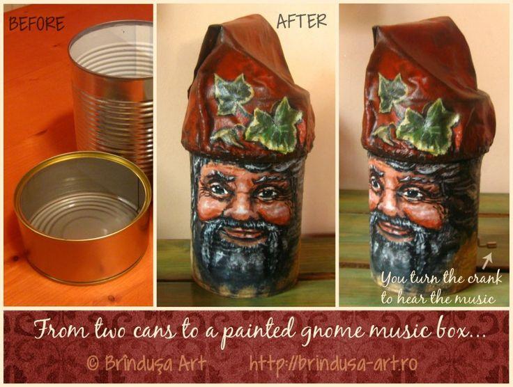 Brîndușa Art  2 cans - recycled, painted (acrylics), turned into a gnome music box. You turn the crank & hear 'Somewhere, over the rainbow…' 2 conserve reciclate, pictate (acrilice), transformate într-o cutie muzicală - gnom. Învârtind manivela, se aude muzica – 'Somewhere, over the rainbow…' #repurposing #recycling #cans #painting #conserva #reciclare #handmade #beforeandafter #music_box #gnome #gnom #paintedbox #acrylics #acrilice #cutiepictata
