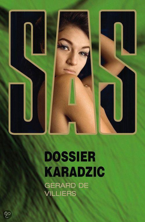 Sas Dossier Karadzic - Gérard de Villiers - ISBN 9789046114001. Malko's hart ging sneller kloppen. 'Karadzic is al op de vlucht geslagen.' Ze zochten naar mogelijke uitgangen. De ramen waren te hoog en deze deur zou een bulldozer nog weerstaan. Een andere geur mengde zich met die van...GRATIS VERZENDING IN BELGIË - BESTELLEN BIJ TOPBOOKS VIA BOL COM OF VERDER LEZEN? DUBBELKLIK OP BOVENSTAANDE FOTO! #9789046114001