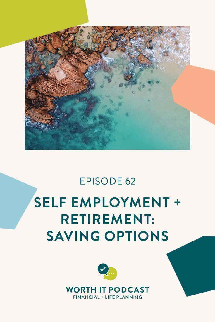 Self Employment Retirement Savings Options Episode 062