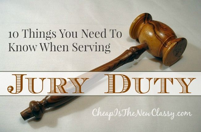 10 Things You Need To Know When Serving Jury Duty | Cheap Is The New Classy