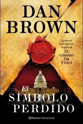 """"""" EL SIMBOLO PERDIDO """" Dan Brown. Thriller trepidant! Més massons, més secrets i més aventura. Potser la part del final es fa una mica llarga."""