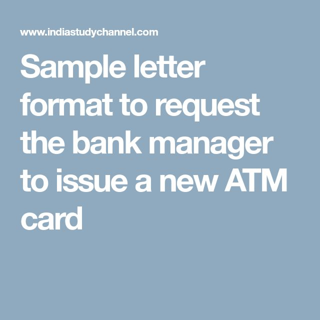 Sample letter format to request the bank manager to issue a new ATM card