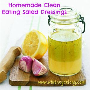 YUM!  Homemade Clean Eating Salad Dressings :: Whitney DeLong - Fitness & Nutrition