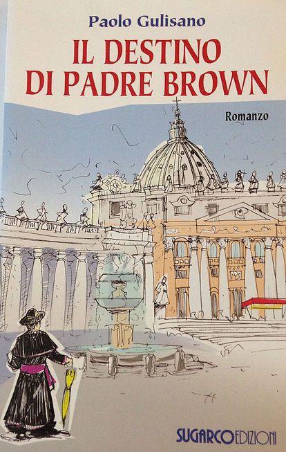 La libreria dell'Uomo Vivo - Il destino di Padre Brown - Paolo Gulisano