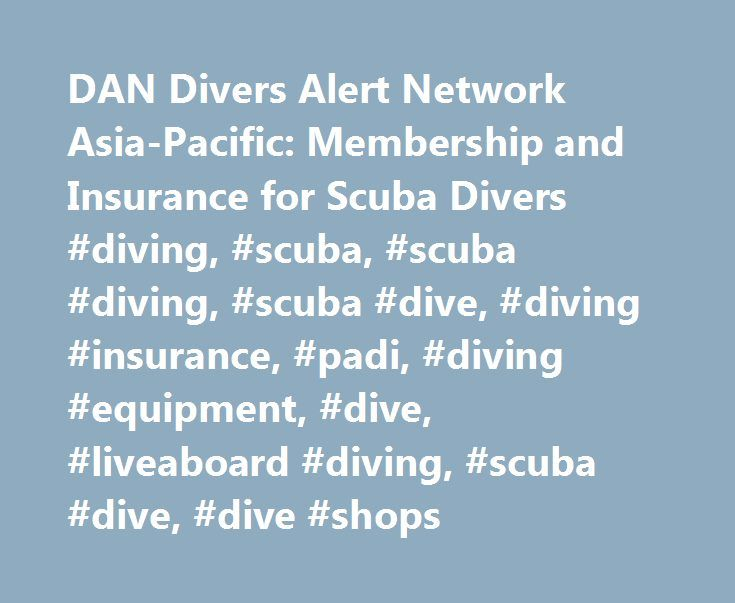 """DAN Divers Alert Network Asia-Pacific: Membership and Insurance for Scuba Divers #diving, #scuba, #scuba #diving, #scuba #dive, #diving #insurance, #padi, #diving #equipment, #dive, #liveaboard #diving, #scuba #dive, #dive #shops http://zambia.remmont.com/dan-divers-alert-network-asia-pacific-membership-and-insurance-for-scuba-divers-diving-scuba-scuba-diving-scuba-dive-diving-insurance-padi-diving-equipment-dive-liveaboard-divin/  # """"I was evacuated from Truk Lagoon to Guam, as the local…"""