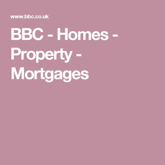 BBC - Homes - Property - Mortgages